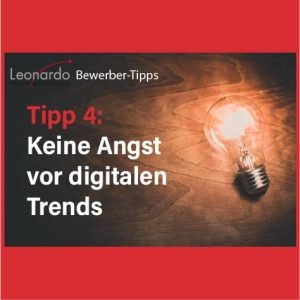 Tipp 4: keine Angst vor digitalen Trends